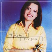 CD Em Jesus... Cantora Margriet