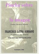Francisco Layna Serrano.El Señor de los Castillos