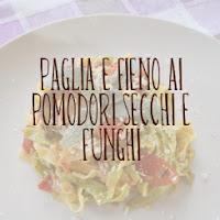 http://pane-e-marmellata.blogspot.com/2012/01/paglia-e-fieno-ai-pomodori-secchi-e.html