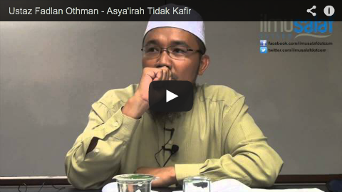 Ustaz Fadlan Othman – Asya'irah Tidak Kafir