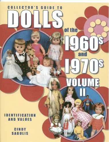 Dolls of the 1960s & 1970s, Vol. II