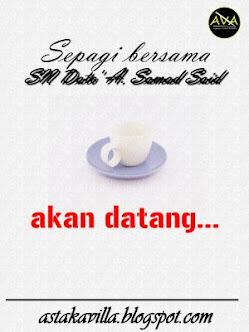 Akan Datang : Sepagi Bersama SN Dato' A Samad Said