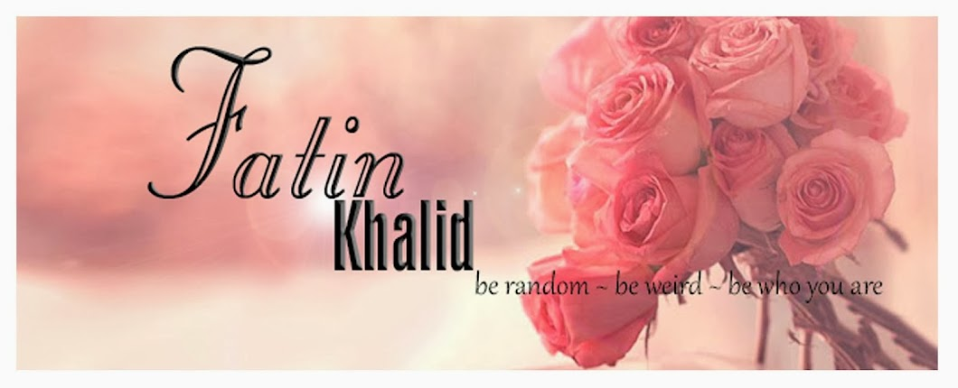 ~Fatin Khalid~