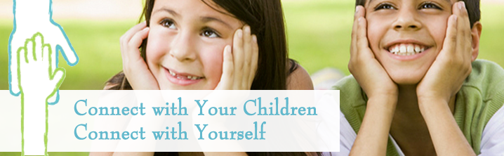 Connect With Your Children And Yourself