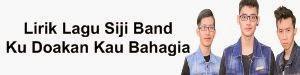 Lirik Lagu Siji Band - Ku Doakan Kau Bahagia