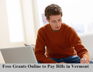 Grants Online to Pay Bills in Vermont