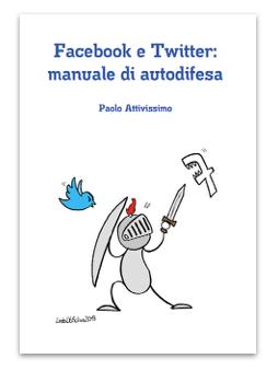 """Acquista su carta """"Facebook e Twitter - Manuale di autodifesa"""""""