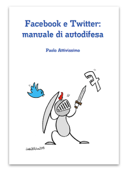 Facebook e Twitter: manuale di autodifesa