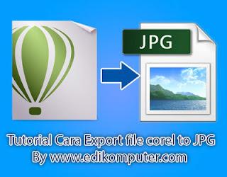 Cara mengubah desain di coreldraw menjadi gambar JPG