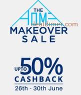 Paytm Home Makeover sale Upto 50% Cashback