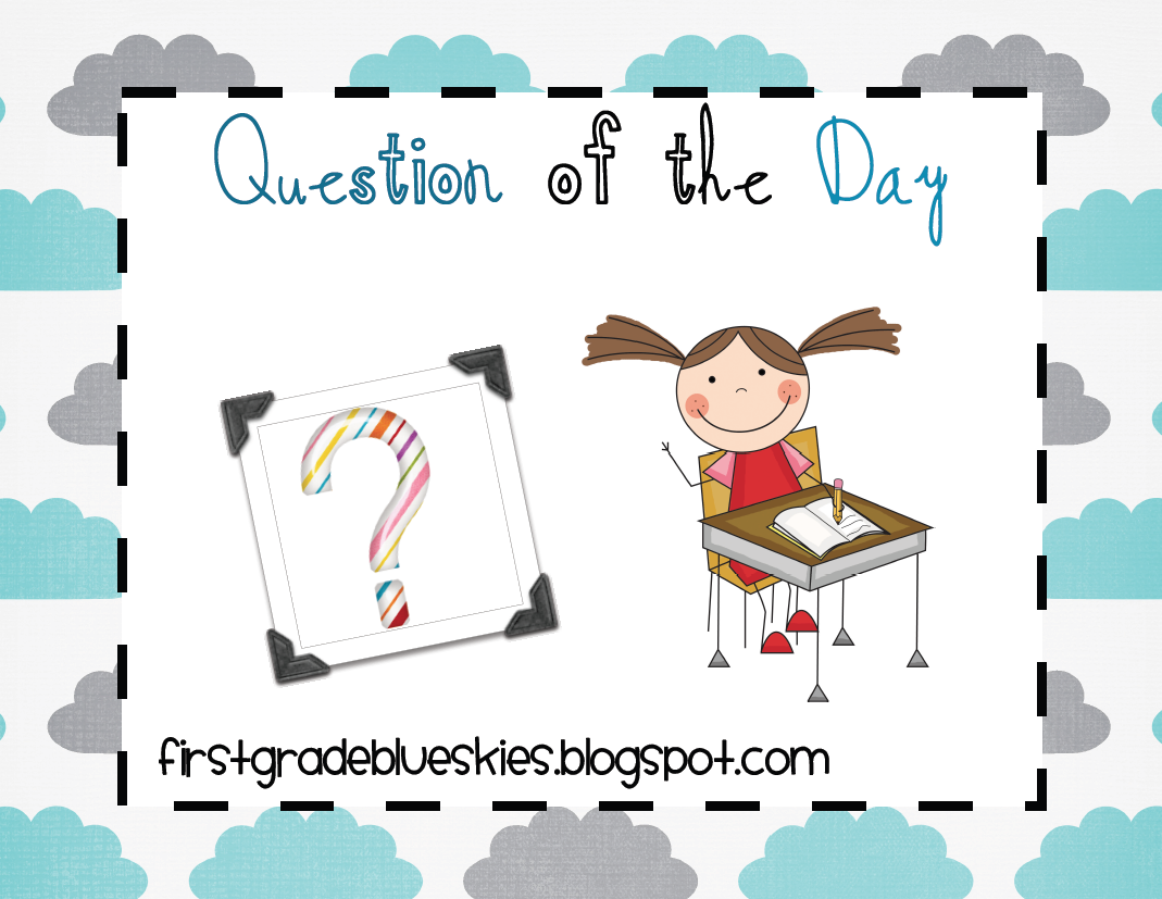 Question of the day for kindergarten first grade blue skies