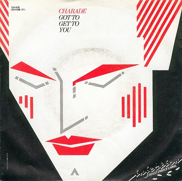 Charade - Got To Get You (Maxi 83')