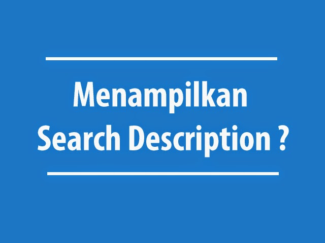Menampilkan Search Description pada blogger untuk SEO yang lebih baik