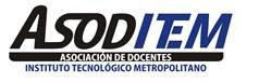 ASOCIACIÓN DE DOCENTES DEL ITM-  ASODITEM