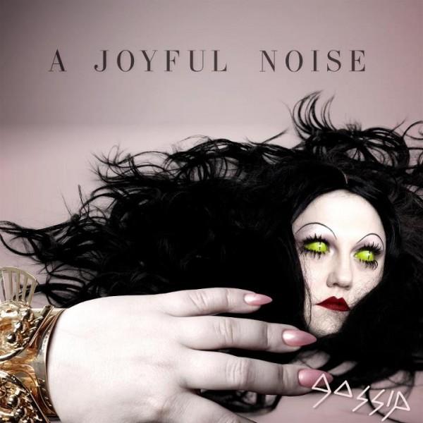 Gossip A Joyful Noise