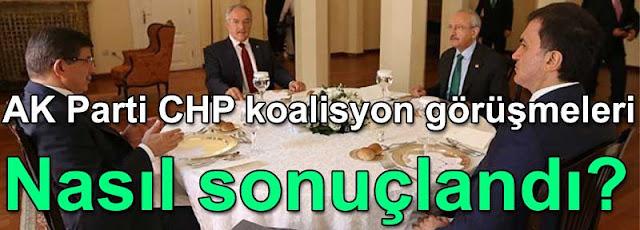 AK Parti CHP koalisyon görüsmeleri nasil sonuclandi