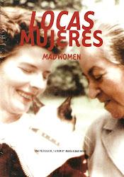 Locas Mujeres (Dir. María Elena Wood)