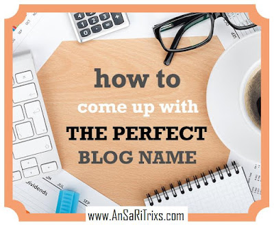 How To Come Up With The Perfect Blog Name