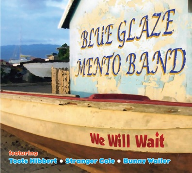 Blue Glaze Mento Band - We Will Wait
