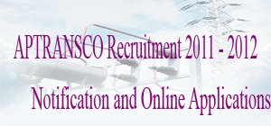 APTRANSCO Recruitment 2011 - 2012 Notification