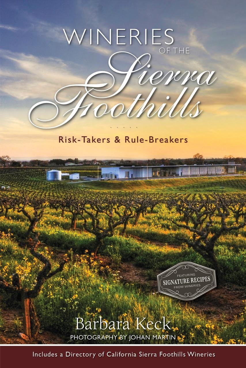 "THE BOOK IS NOW AVAILABLE:  ""Wineries of the Sierra Foothills"""