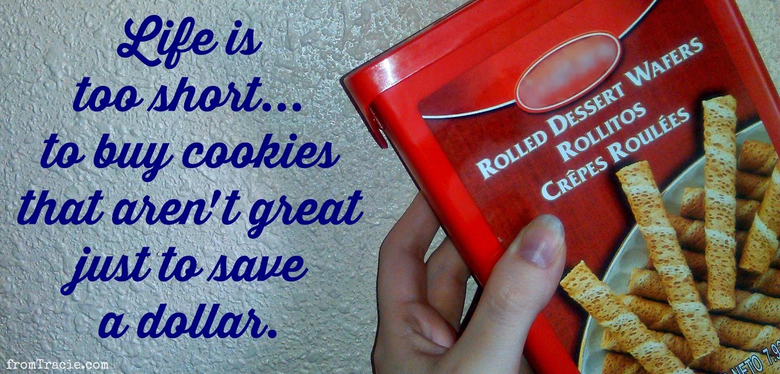 Life Is Too Short To Buy Bad Cookies