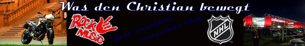 Was den Christian bewegt!?