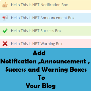 Add Stylish Success , Announce , Note and Warning Boxes For Your Blog