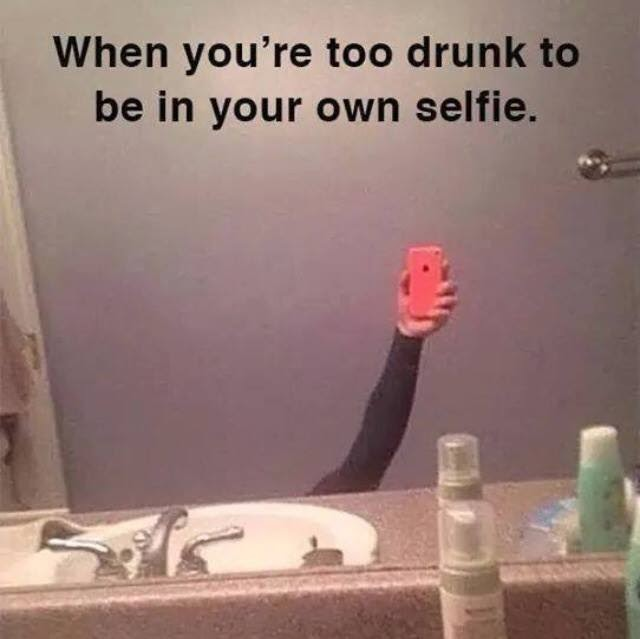 Funny Too Drunk To Selfie Picture
