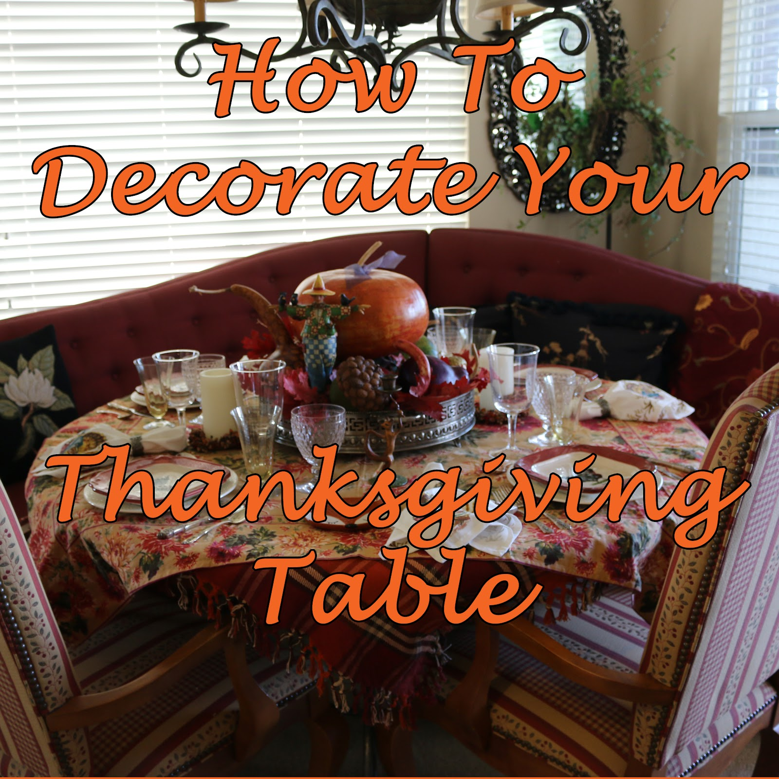 Decorating With Mom Thanksgiving Table The Blended Blog