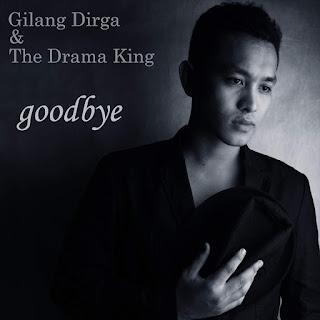 Gilang Dirga & The Drama King - Goodbye on iTunes