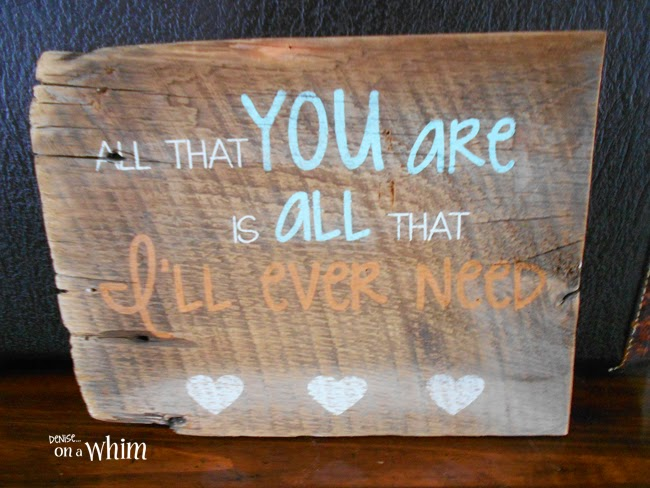 Love Is in the Air Valentine Signs: All that You Are Reclaimed Wood Sign from Denise on a Whim