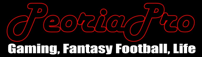"PeoriaPro's ""What I'm Playin' Now""  Video Games, Fantasy football and more!"