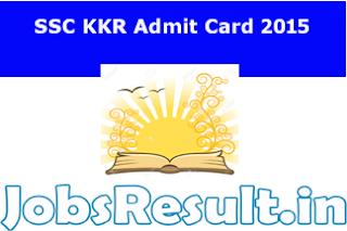 SSC KKR Admit Card 2015