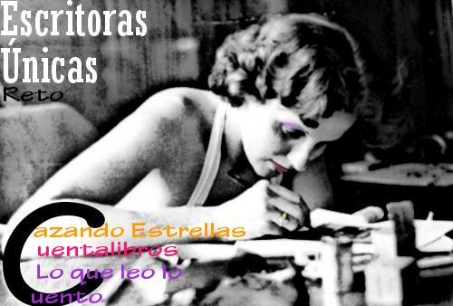 http://juntandomasletras.blogspot.com.es/2014/01/reto-escritoras-unicas-tres-blogs-tres.html