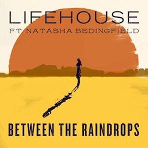[Lifehouse - Between The Raindrops (feat. Natasha Bedingfield) Lyrics on http://mp3downloadsmania.blogspot.com]