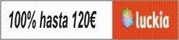 Luckia - hasta 120€ gratis