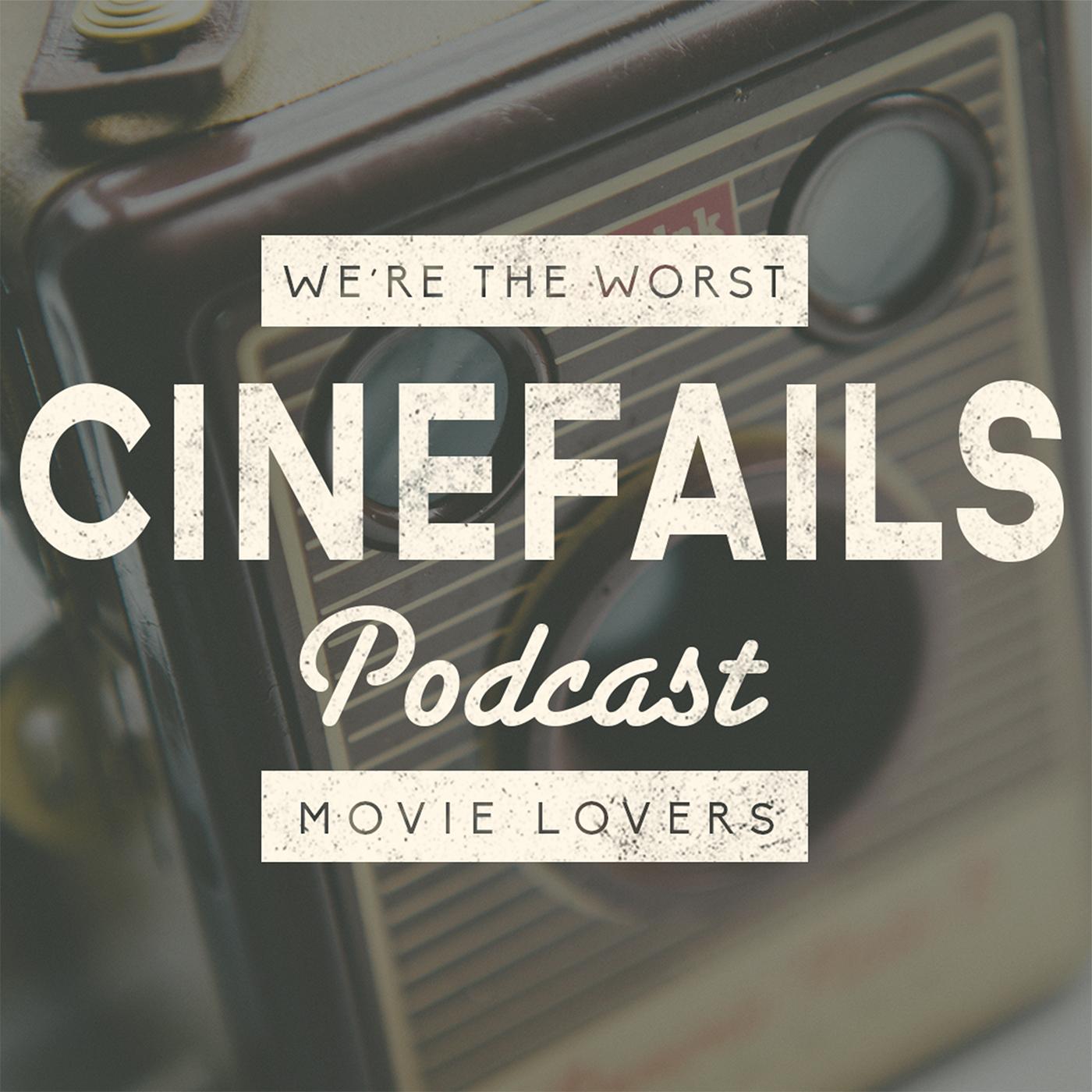 Cinefails Podcast