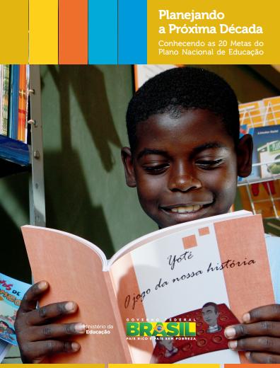 PNE - Planejando a Próxima Década Conhecendo as 20 Metas do Plano Nacional de Educação