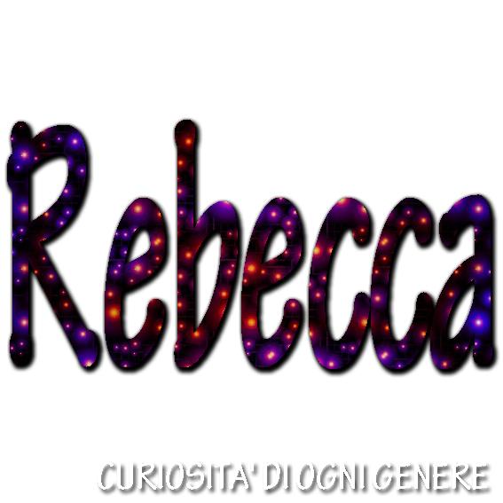 Curiosita Di Ogni Genere Il Significato Del Tuo Nome Rebecca