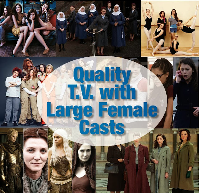More Quality T.V. Shows with Large Female Casts