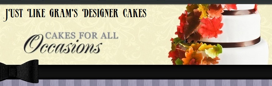 Just Like Gram's Designer Cakes