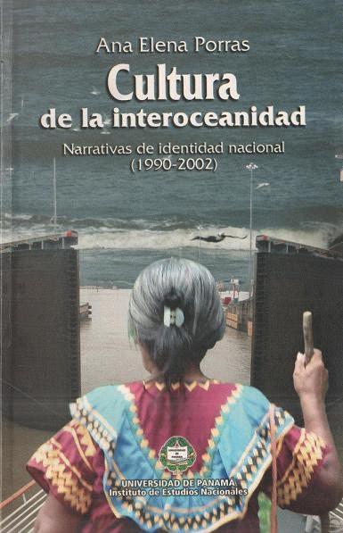 Cultura de la Interoceanidad. Narrativas de Identidad Nacional