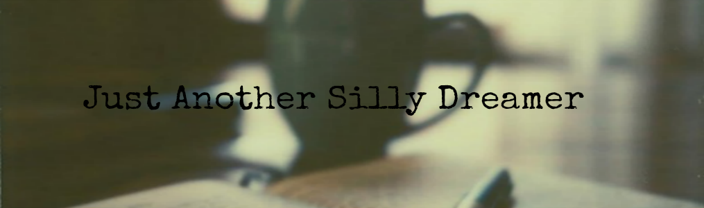 Just Another Silly Dreamer