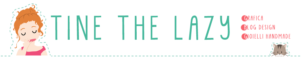 Tine the Lazy - Grafica, Blog Design, Gioielli Handmade