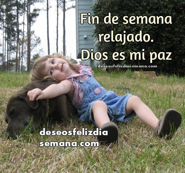 Frases de fin de semana, imagen feliz fin de semana, mensaje cristiano de paz en finde.