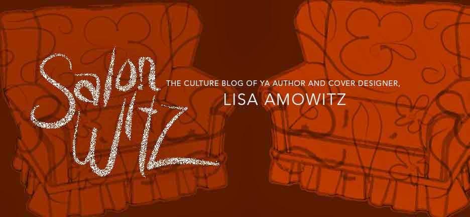 Salon Witz, the culture blog of YA author and cover designer, Lisa Amowitz