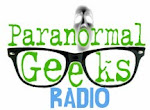 Paranormal Geeks Radio.               LINK TO SHOW
