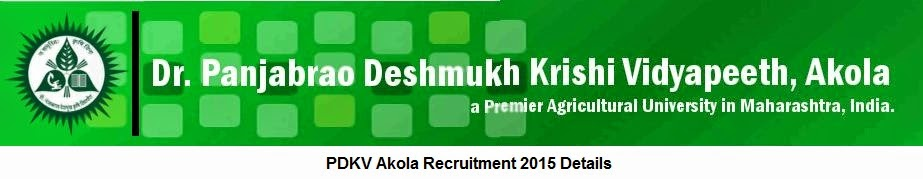 PDKV Akola Recruitment 2015 Details