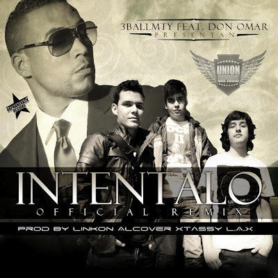 3BallMTY Ft Don Omar - Intentalo Remix